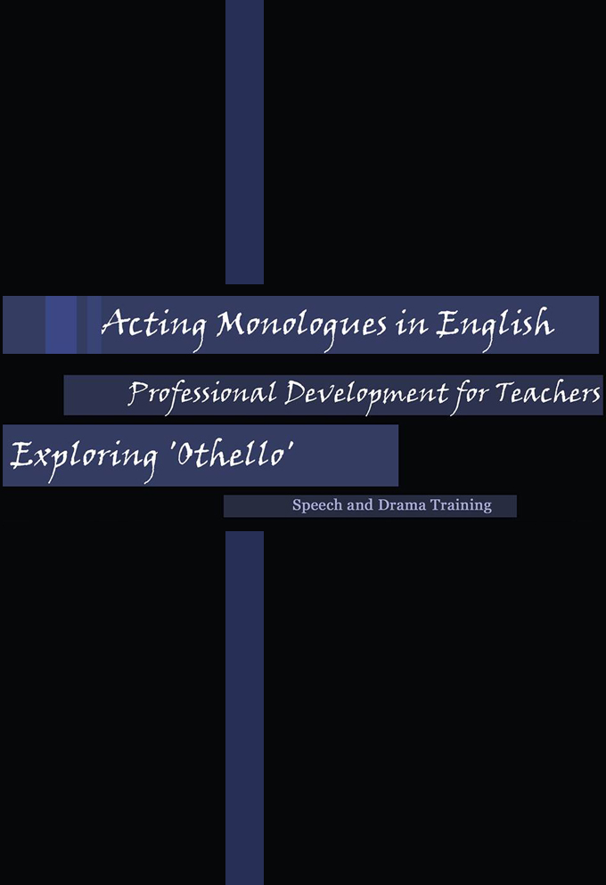 Acting Monologues in English & Professional Development for Teachers Exploring 'Othello'